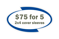 $75 for Five 2x4 Cover Sleeves